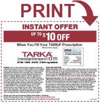 Print TARKA Copay Card; Instant Savings